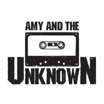 Amy & The Unknown   January 19th