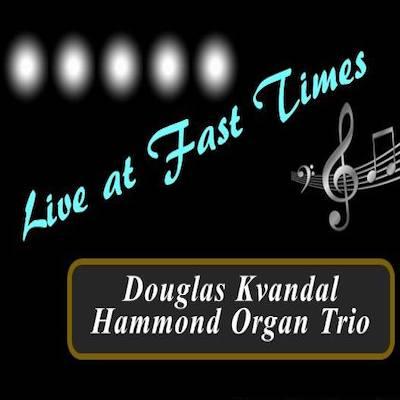 Douglas Kvandal Hammond Organ Trio | April 25th